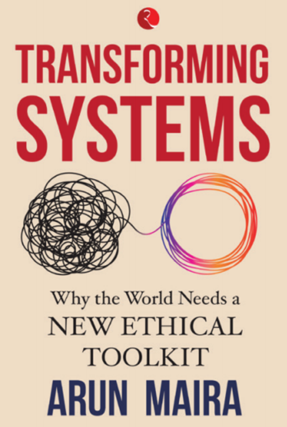 Transforming Systems : Why The World Needs A New Ethical Toolkit