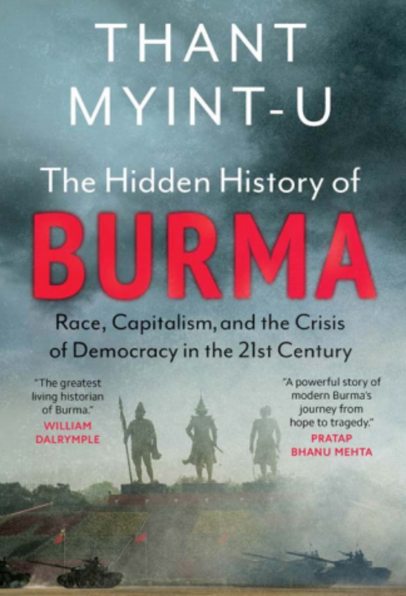 Hidden History Of Burma : Race Capitalism & The Crisis Of Democracy In The 21st Century