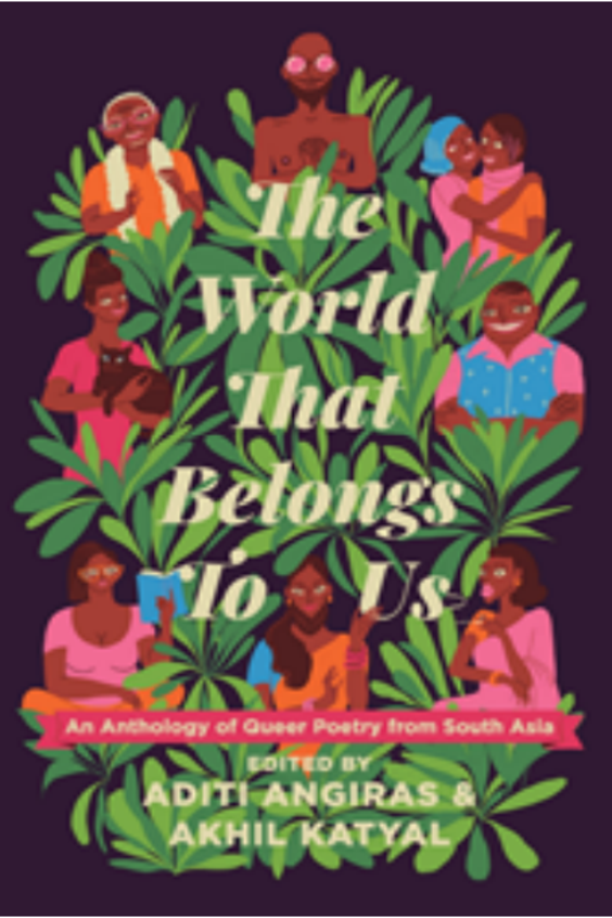 World That Belongs To Us: An Anthology Of Queer Poetry From South Asia