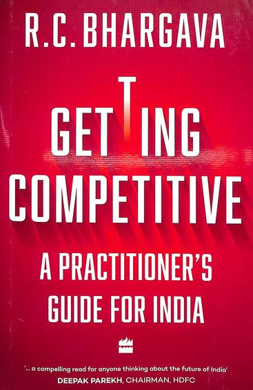 Getting Competitive : A Practitioners Guide For India