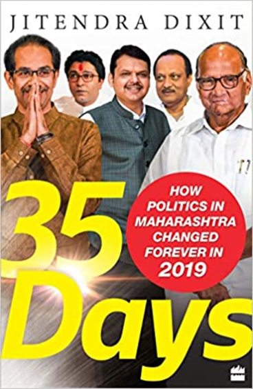 35 Days : How Politics In Maharashtra Changed Forever In 2019