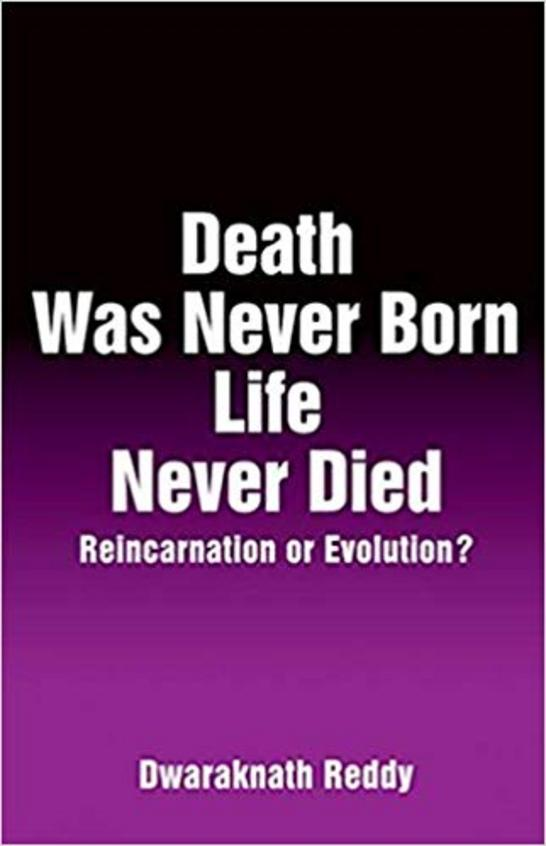 Death Was Never Born Life Never Died : Reincarnation Or Evolution