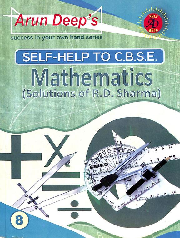 Self Help To Cbse Mathematics Class 8 : Solutions Of Rd Sharma For 2021 Examination