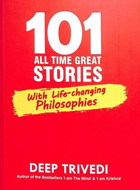 101 All Time Great Stories : With Life Changing Philosophies