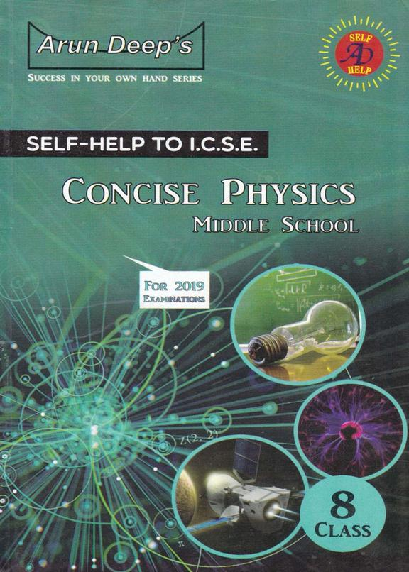 Self Help To  Concise Physics Middle School Class 8 For 2021 Examination  : Icse