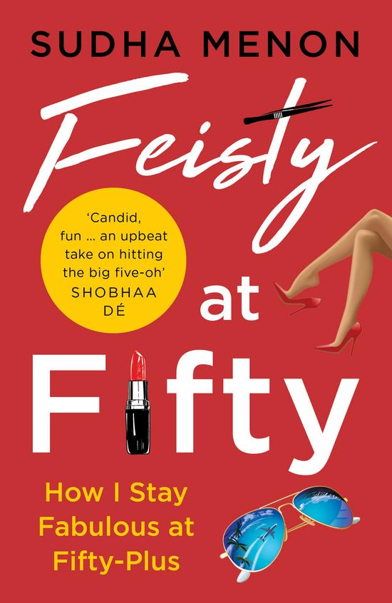 Feisty At Fifty : How I Stay Fabulous At Fifty Plus