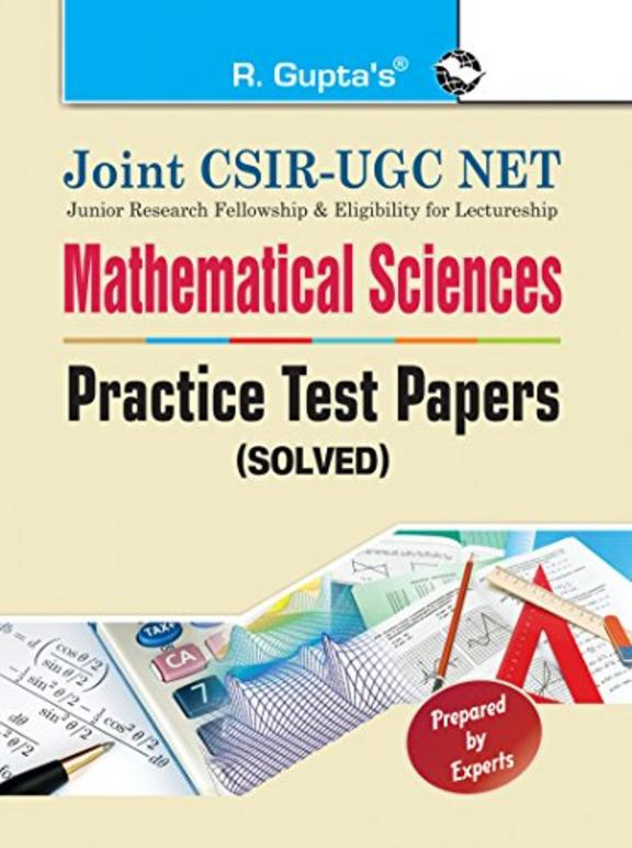 Joint CSIR-UGC NET: Mathematical Sciences-Practice Test Papers (Solved): 2021 Edition