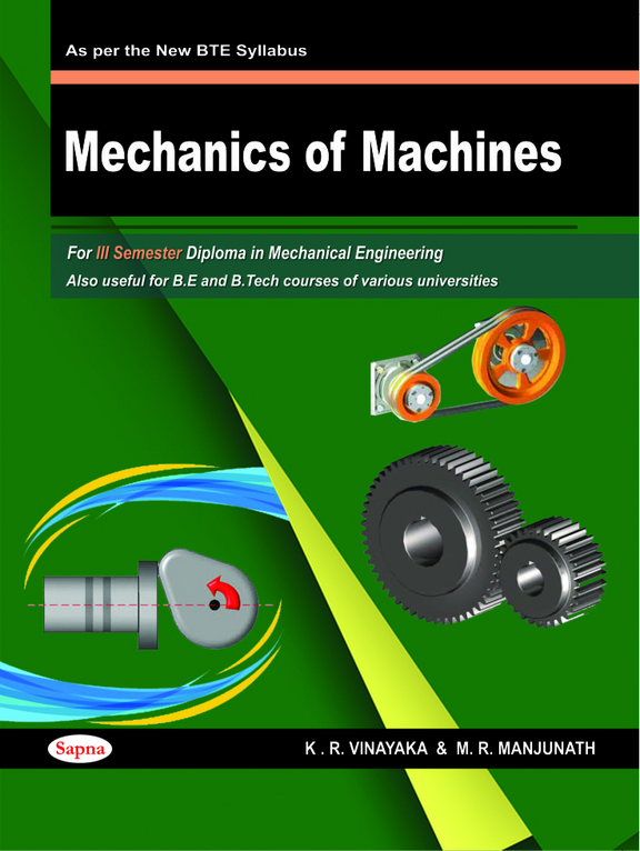 Mechanics Of Machines For 3 Sem Diploma In Mechanical Engineering For Be B Tech