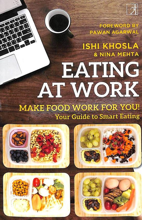 Eating At Work : Make Food Work For You