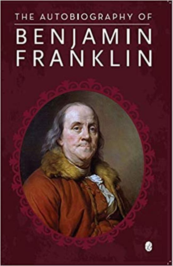 The Authobiography of Benjamin Franklin
