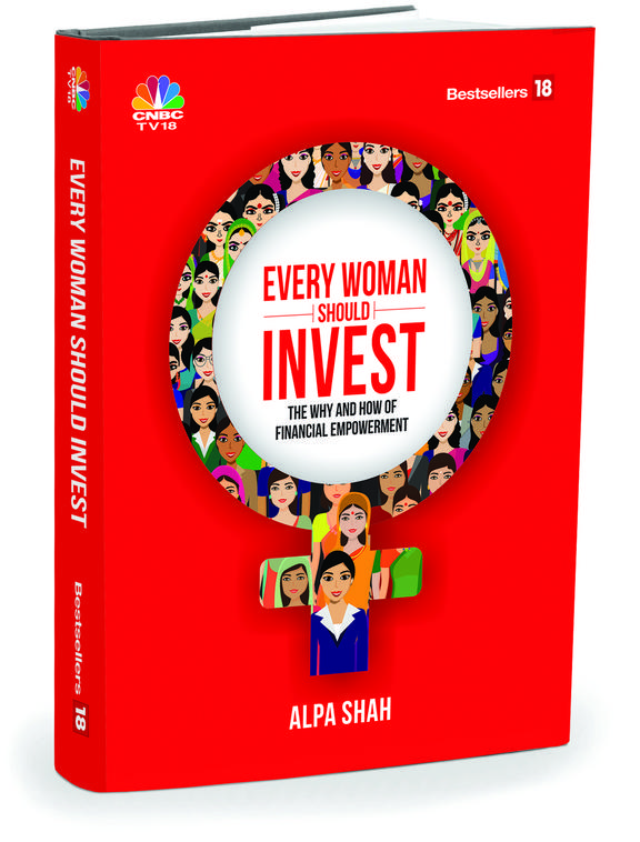 Every Woman Should Invest : The Why & How Of Financial Empowerment