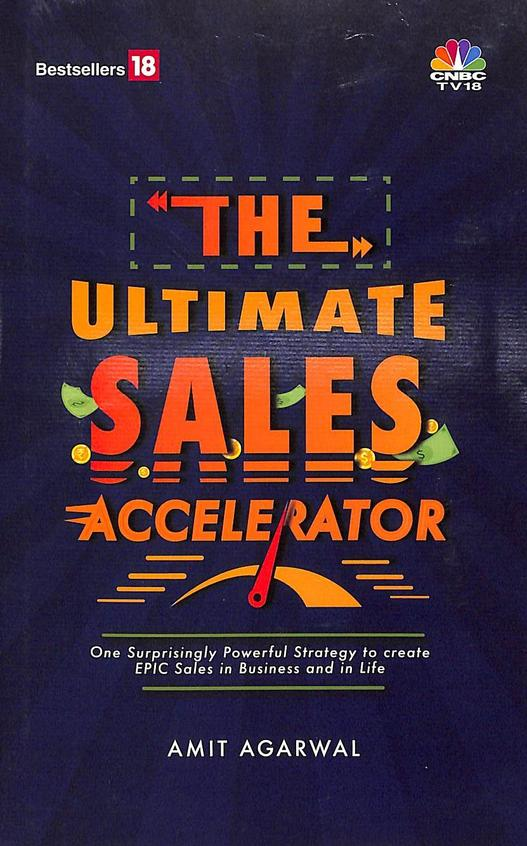 Ultimate Sales Accelerator : One Surprisingly Powerful Strategy To Create