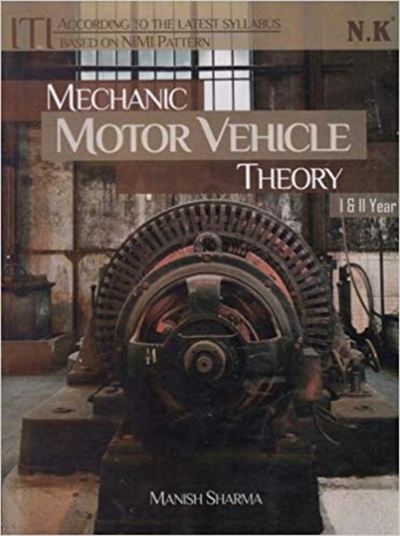 Mechanic Motor Vehicle Theory Iti 1 & 2 Nd Year  Based On Nimi Pattern
