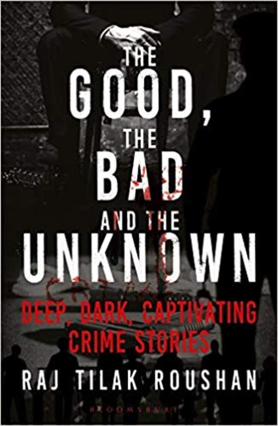 Good The Bad & The Unknown : Deep Dark Captivating Crime Stories