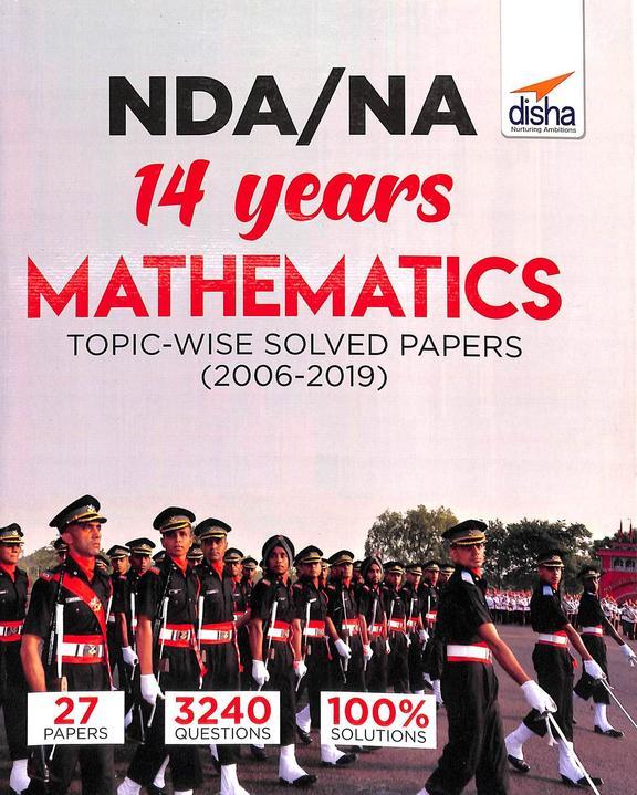 Nda Na 14 Years Mathematics Topic Wise Solved Papers 2006-2019
