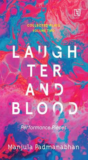 Laughter & Blood : Short Performance Pieces The Collected Plays Vol 2