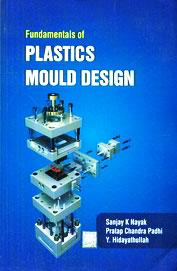 Buy Fundamentals Of Plastics Mould Design book : Sanjay K